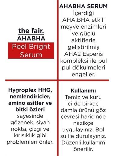 The Fair the fair. AHABHA Peel Bright Cilt Bakım Serumu 30 ml Renksiz